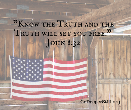 "Know the Truth and the Truth will set you free."" John 8_32"