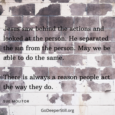 there is always a reason people act the way they do.