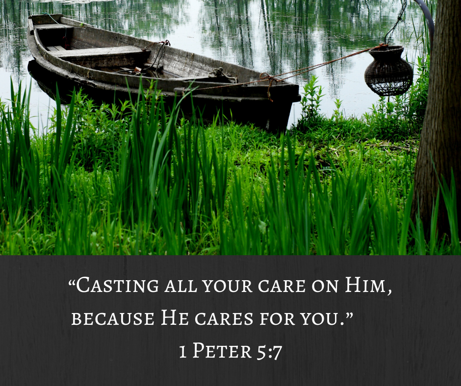 """Casting all your care on Him, because He cares for you."" 1 Peter 5_7"